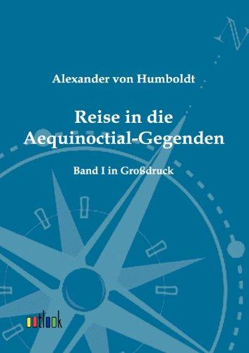 Reise in die Aequinoctial-Gegenden: Alexander Von Humboldt