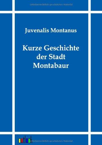 Kurze Geschichte der Stadt Montabaur: Juvenalis Montanus