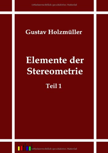 Elemente der Stereometrie: Gustav Holzm�ller