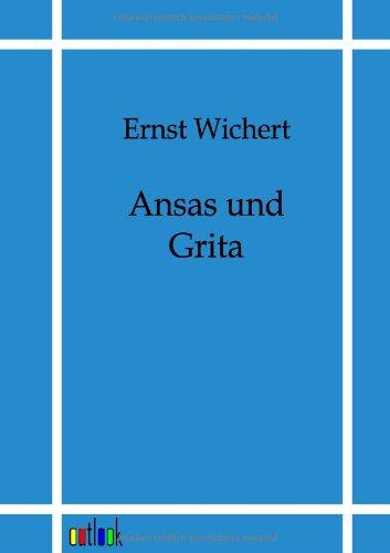 Ansas Und Grita: Ernst Wichert