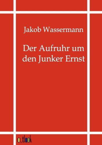 9783864035975: Der Aufruhr um den Junker Ernst
