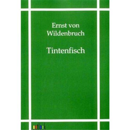 Tintenfisch: Ernst von Wildenbruch