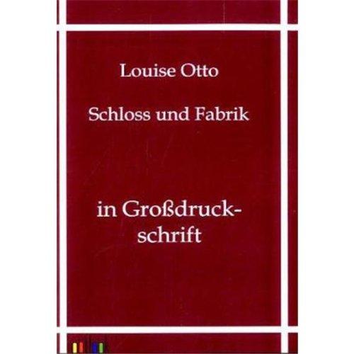 Schloss und Fabrik: Louise Otto