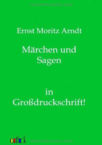 Märchen und Sagen: Ernst Moritz Arndt