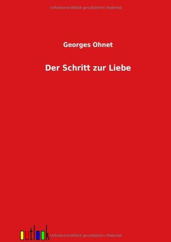 Der Scbritt zur Liebe: Georges Ohnet
