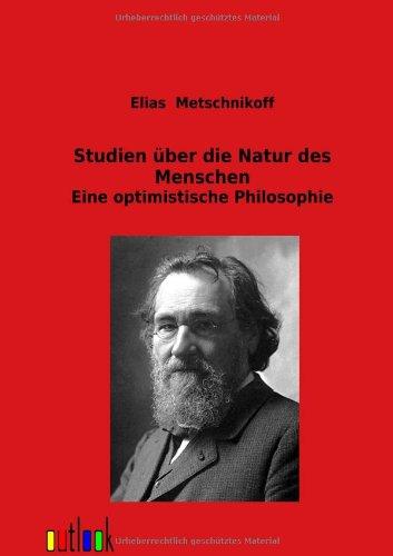 Studien über die Natur des Menschen: Elias Metschnikoff