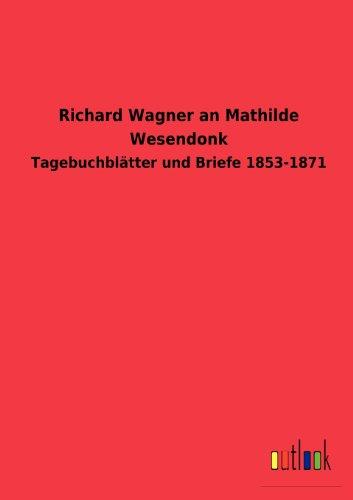 9783864038044: Richard Wagner an Mathilde Wesendonk