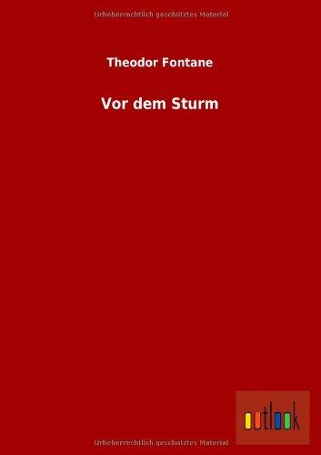Vor dem Sturm: Theodor Fontane