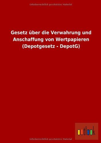Gesetz über die Verwahrung und Anschaffung von: ohne Autor