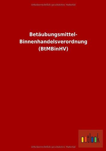 9783864039935: Bet�ubungsmittel- Binnenhandelsverordnung (BtMBinHV)