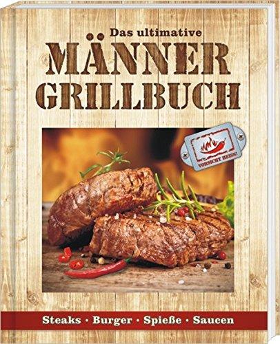 Männergrillbuch: Männer sind die besten Griller: Andrea Verlag