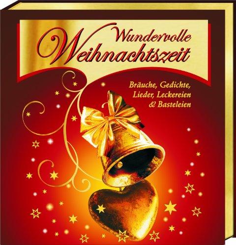 9783864050619: Wundervolle Weihnachtszeit: Br�uche, Gedichte, Lieder, Leckereien und Basteleien