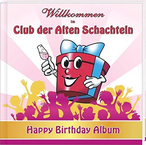 Album - Wilkommen im Club der Alten Schachteln: Happy Birthday-Album