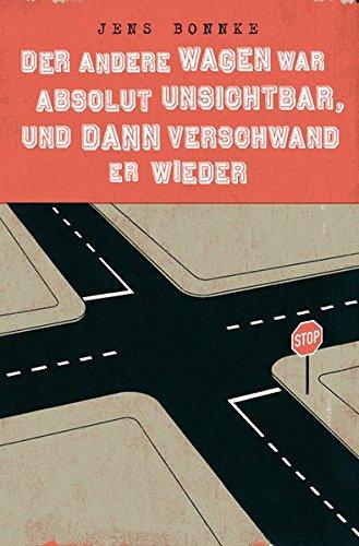 9783864060151: Der andere Wagen war absolut unsichtbar, und dann verschwand er wieder: Sechsunddrei�ig Versicherungsbl�ten