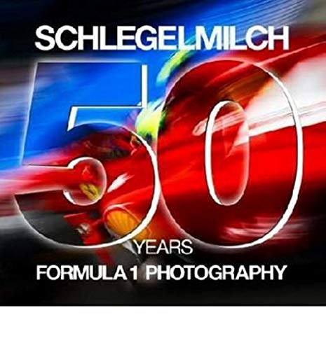 9783864070563: Schlegelmilch 50 Years of Formula 1 Photography (Spanish Edition)