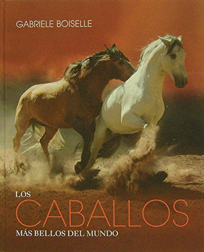 9783864070624: Los caballos más bellos del mundo/The World's Most Beautiful Horses (Coloseo) (Spanish, German, English, French, Portuguese and Swedish Edition)