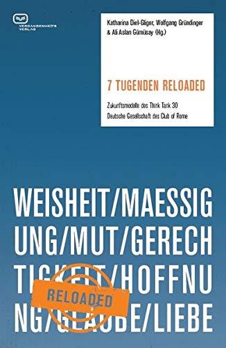 9783864081439: 7 Tugenden Reloaded: Zukunftsmodelle des Think Tank 30 / Deutsche Gesellschaft des Club of Rome