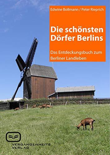 9783864081477: Die schönsten Dörfer Berlins: Das Entdeckungsbuch zum Berliner Landleben