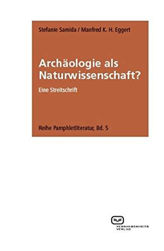 Archäologie als Naturwissenschaft?: Samida, Stefanie /
