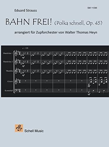 9783864110962: Bahn frei! Polka schnell, Opus 45 (Eduard Strauss): arrangiert für Zupforchester