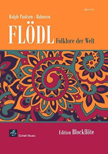 9783864111075: Floedl-Folklore der Welt: Edition Blockfloete