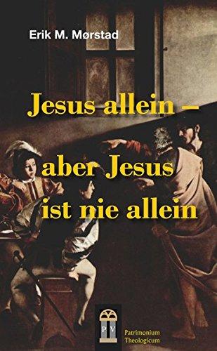 9783864170065: Jesus allein - aber Jesus ist nie allein