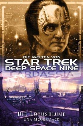 Star Trek - Die Welten von Deep Space Nine 01: Cardassia - Die Lotusblume (9783864250293) by [???]