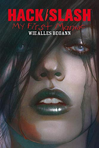 9783864251047: Hack/Slash 09: My First Maniac - Wie alles begann