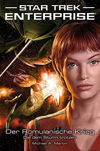 9783864252952: Star Trek - Enterprise 6: Der Romulanische Krieg - Die dem Sturm trotzen: Der Romulanische Krieg - Die dem Sturm trotzen