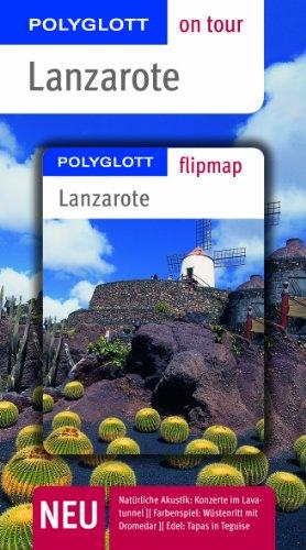 9783864280023: Lanzarote on tour: Polyglott on tour mit Flipmap