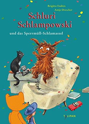 9783864292323: Schluri Schlampowski und das Sperrm�ll-Schlamassel