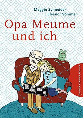 Opa Meume und ich: Maggie Schneider