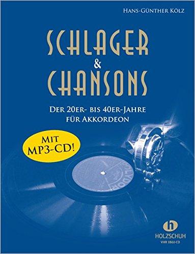 Schlager & Chansons der 20er- bis 40er-Jahre: Eine umfassende Zusammenstellung von 40 ...
