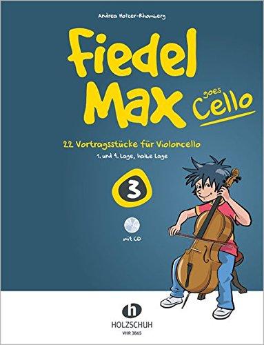 9783864340666: Fiedel-Max goes Cello Band 3 mit CD: 22 Vortragsstücke für Violoncello (1. und 4. Lage, halbe Lage)