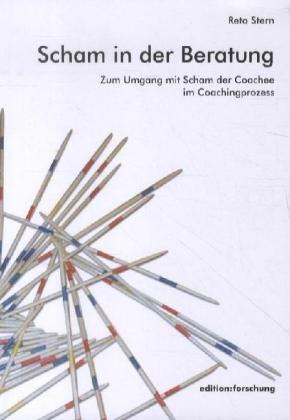Scham in der Beratung : Zum Umgang mit Scham der Coachee im Coachingprozess: Reto Stern