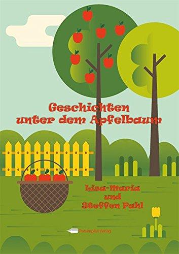 Geschichten unter dem Apfelbaum: Lisa-Marie Pahl; Steffen