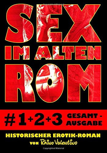 Sex Im Alten ROM # 1-3 Gesamtausgabe: Valentino, Rhino