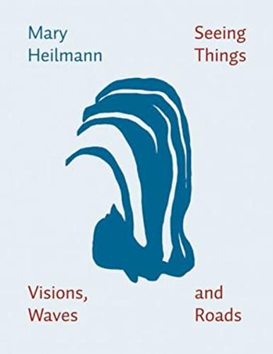 9783864420030: Mary Heilmann - Seeing Things, Visions, Waves and Roads (English and German Edition)