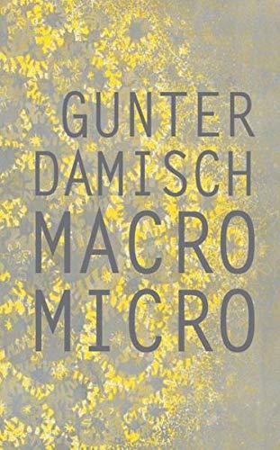 Gunter Damisch: Macro Micro: Antonia Horschelmann, Ian McKeever