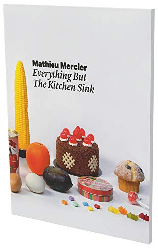 Mathieu Mercier: Everything but the Kitchen Sink: Andreas Bauer