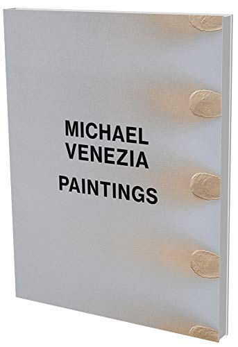 9783864421648: Michael Venezia: Paintings: Kat. Kunstverein Heilbronn