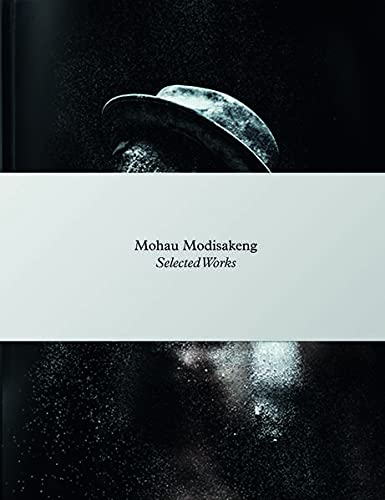 9783864421860: Mohau Modisakeng: Selected Works