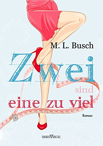 Zwei Sind Eine Zu Viel: Busch, M. L.