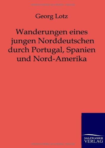 Wanderungen eines jungen Norddeutschen: Georg Lotz
