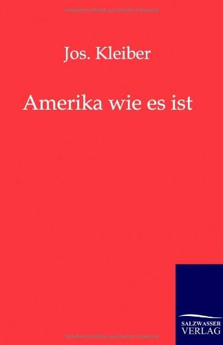 Amerika wie es ist: J. Kleiber