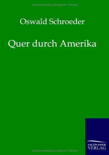 Quer durch Amerika (German Edition): Oswald Schroeder