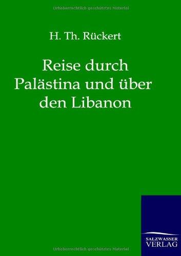 Reise durch Palästina und über den Libanon: H. Th. Rückert