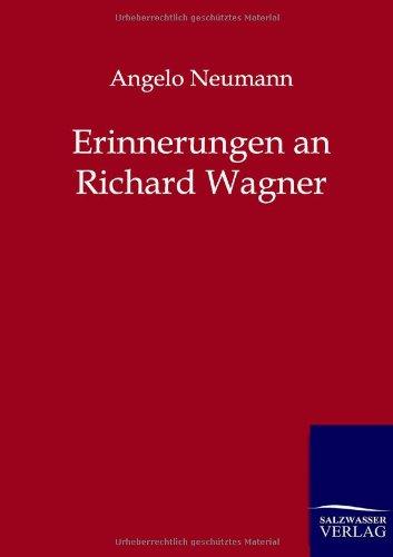 Erinnerungen an Richard Wagner: Angelo Neumann
