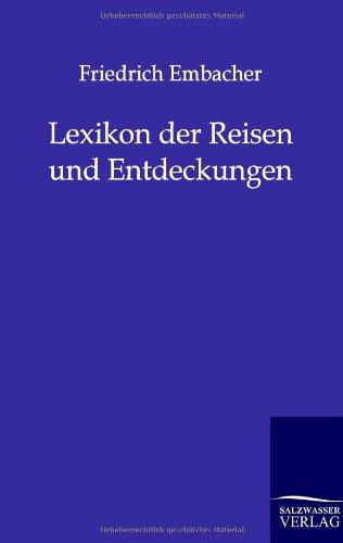 Lexikon der Reisen und Entdeckungen: Friedrich Embacher