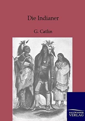 Die Indianer Nordamerikas: Adolf Sommerfeld